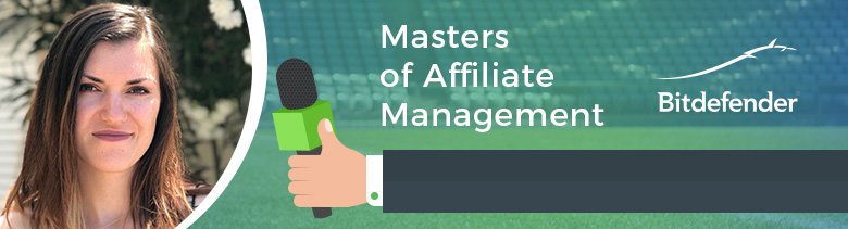 Bitdefender Masters of Affiliate Management Interview