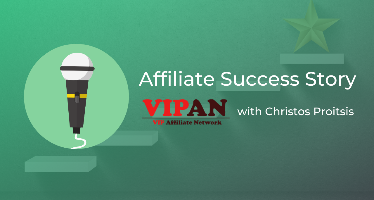 Affiliate Success Story – VIP Affiliate Network Ltd